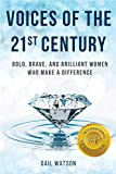 Voices of the 21st Century: Bold, Brave, and Brilliant Women Who Make a Difference (English Edition)