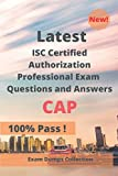 Latest ISC Certified Authorization Professional Exam CAP Questions and Answers: Real Exam Questions
