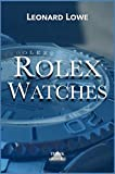 Rolex Watches: Rolex Submariner Explorer GMT Master Daytona… and many more interesting details (Luxury Watches 2) (German Edition)
