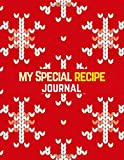 My Special Recipe Journal: Blank Recipe book to write in for women: Special Cookbook for Holiday, Christmas, Easter, Birthday, parties and many more