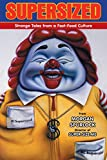 Supersized: Strange Tales from a Fast-Food Culture (English Edition)