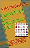 TENNESSEE DMV PRACTICAL TEST: 360 Drivers test questions and answers for Tennessee DMV written Exam: 2019 Drivers Permit/License Study Guide (English Edition)