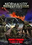 Normandy Battles: Wargaming D-Day and Beyond (Flames of War)