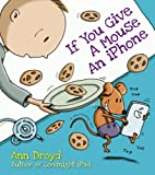 If You Give a Mouse an iPhone: A Cautionary Tail (English Edition)