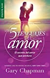 SPA-5 LENGUAJES DE AMOR LOS RE: El Secreto del Amor Que Perdura (Favoritos / Favorites)
