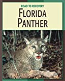 Florida Panther (21st Century Skills Library: Road to Recovery) (English Edition)