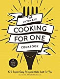 The Ultimate Cooking for One Cookbook: 175 Super Easy Recipes Made Just for You (English Edition)