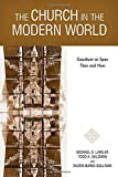 [Church in the Modern World, Church in the Modern World: Gaudium et Spes Then and Now] [Michael G. Lawler] [September, 2014]