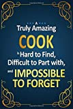 An Amazing Cook is Hard to Find: Blank, Lined Journal Notebook (Softcover): Keepsake Gift For an Amazing Cook, Chef, Kitchen Assistant, Kitchen Staff, Kitchen Crew