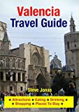 Valencia, Spain Travel Guide - Attractions, Eating, Drinking, Shopping & Places To Stay (English Edition)