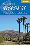 Walking on Lanzarote and Fuerteventura: Including sections of the GR131 long-distance trail (Spain and Portugal) [Idioma Inglés]: 45 Walks Including on Isla La Grciosa