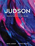 Judson: Innovation in Stained Glass