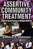 Assertive Community Treatment: Evidence-based Practice or Managed Recovery (English Edition)