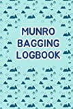Munro Bagging Logbook: A Great Present for Hiking Mad Friend or Family to Details and Catalogue All 282 Munros Climb (Munro Bagging Journal)