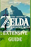 The Legend of Zelda: Breath of the Wild Extensive Guide: Shrines, Quests, Strategies, Recipes, Locations, How Tos and More