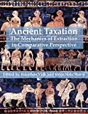 Ancient Taxation: The Mechanics of Extraction in Comparative Perspective (ISAW Monographs Book 11) (English Edition)